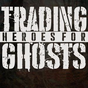 Trading Heroes For Ghosts