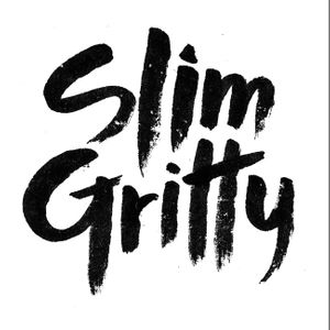 Slim Gritty