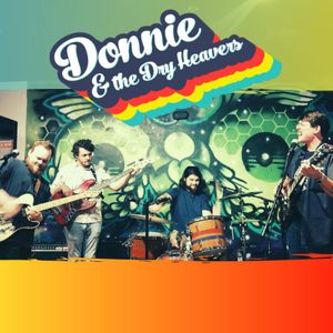 Donnie & The Dry Heavers