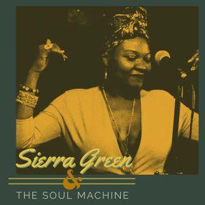 Sierra Green and The Soul Machine