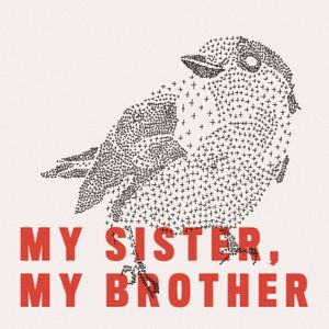 My Sister, My Brother
